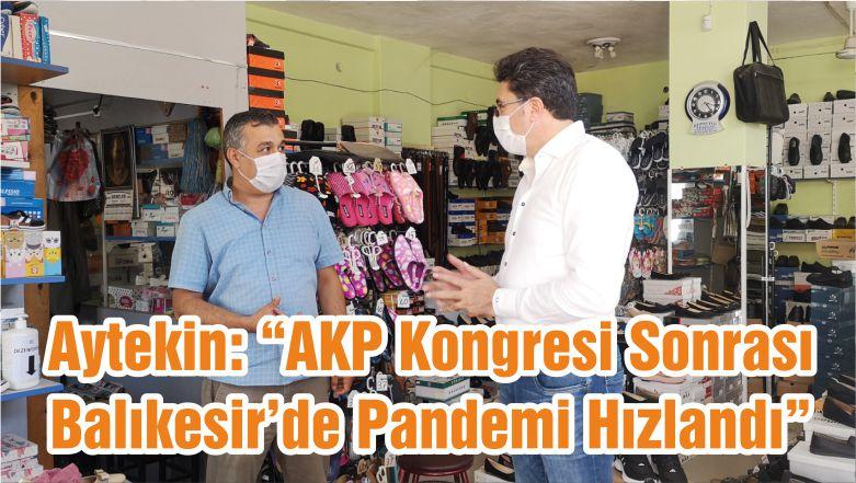 """Aytekin: """"AKP Kongresi Sonrası Balıkesir'de Pandemi Hızlandı"""""""