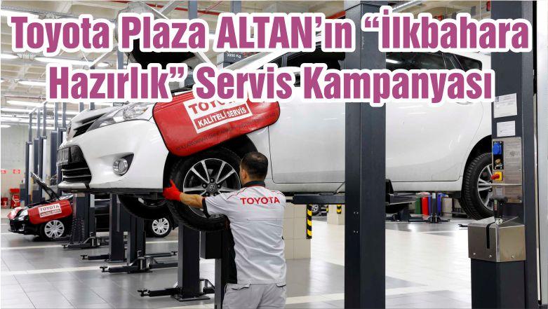 """Toyota Plaza ALTAN'ın """"İlkbahara Hazırlık"""" Servis Kampanyası"""