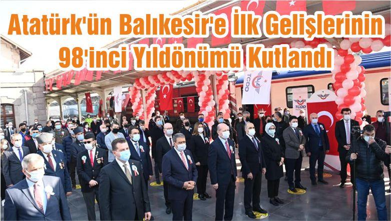 Atatürk'ün Balıkesir'e İlk Gelişlerinin 98'inci Yıldönümü Kutlandı
