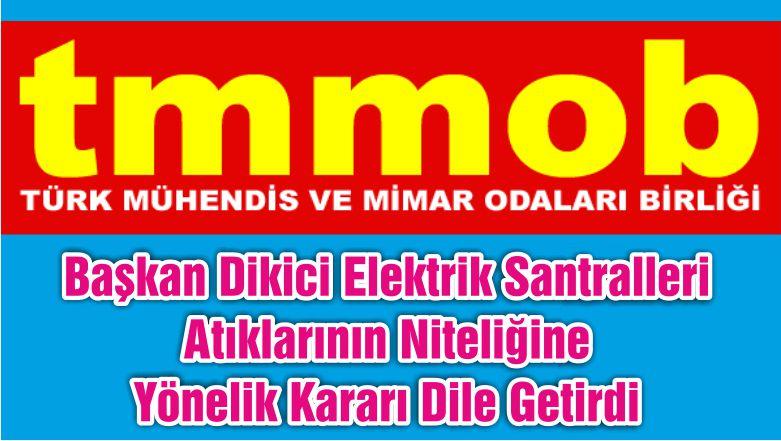 Başkan Dikici Elektrik Santralleri Atıklarının Niteliğine Yönelik Kararı Dile Getirdi