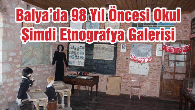 Balya'da 98 Yıl Öncesi Okul Şimdi Etnografya Galerisi