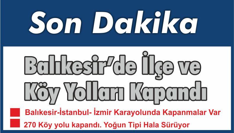 Balıkesir'de İlçe ve Köy Yolları Kapandı