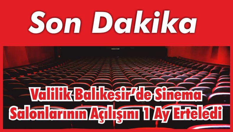 Valilik Balıkesir'de Sinema Salonlarının Açılışını 1 Ay Erteledi