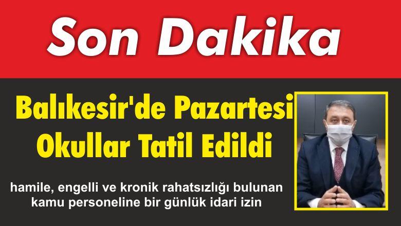 Balıkesir'de Pazartesi Okullar Tatil Edildi