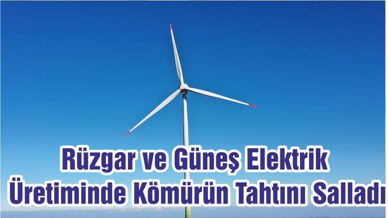 Rüzgar ve Güneş Elektrik Üretiminde Kömürün Tahtını Salladı