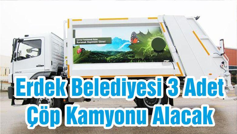 Erdek Belediyesi 3 Adet Çöp Kamyonu Alacak