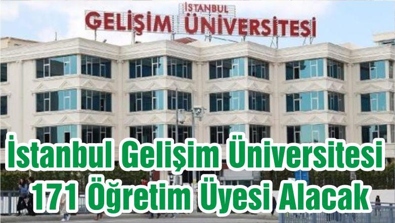 İstanbul Gelişim Üniversitesi 171 Öğretim Üyesi Alacak