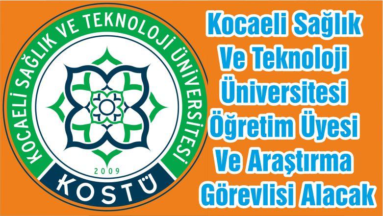 Kocaeli Sağlık Ve Teknoloji Üniversitesi Öğretim Üyesi Ve Araştırma Görevlisi Alacak
