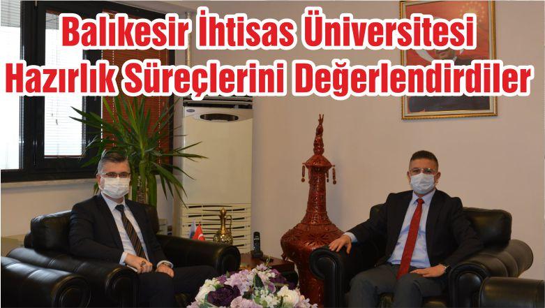 Balıkesir İhtisas Üniversitesi Hazırlık Süreçlerini Değerlendirdiler