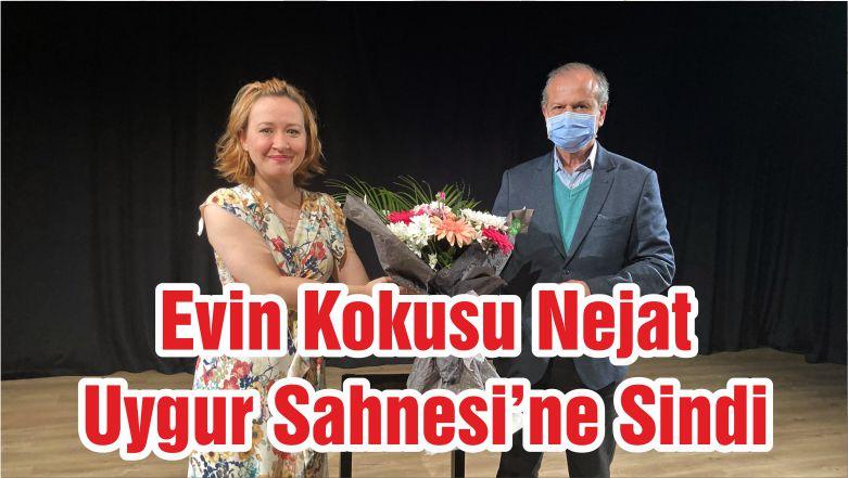 Evin Kokusu Nejat Uygur Sahnesi'ne Sindi