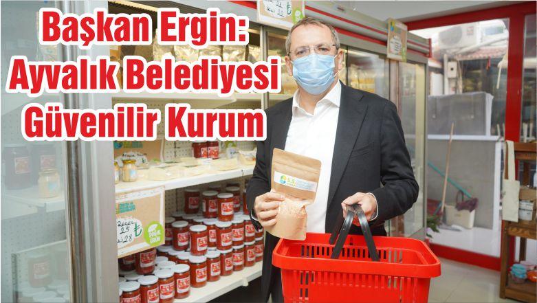 Başkan Ergin: Ayvalık Belediyesi Güvenilir Kurum