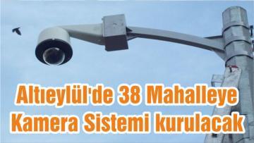 Altıeylül'de 38 Mahalleye Kamera Sistemi