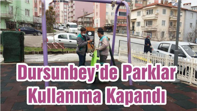 Dursunbey'de Parklar Kullanıma Kapandı