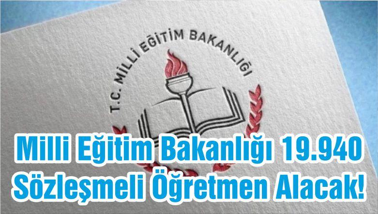 Milli Eğitim Bakanlığı 19.940 Sözleşmeli Öğretmen Alacak!
