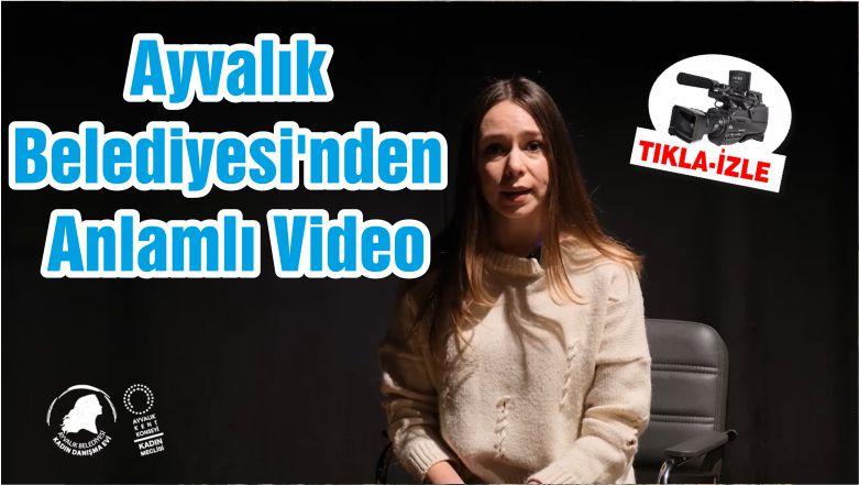 Ayvalık Belediyesi'nden Anlamlı Video