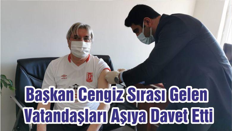 Başkan Cengiz Sırası Gelen Vatandaşları Aşıya Davet Etti