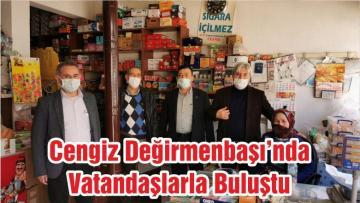 Başkan Cengiz Değirmenbaşı'nda Vatandaşlarla Buluştu