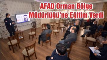 AFAD Orman Bölge Müdürlüğü'ne Eğitim Verdi