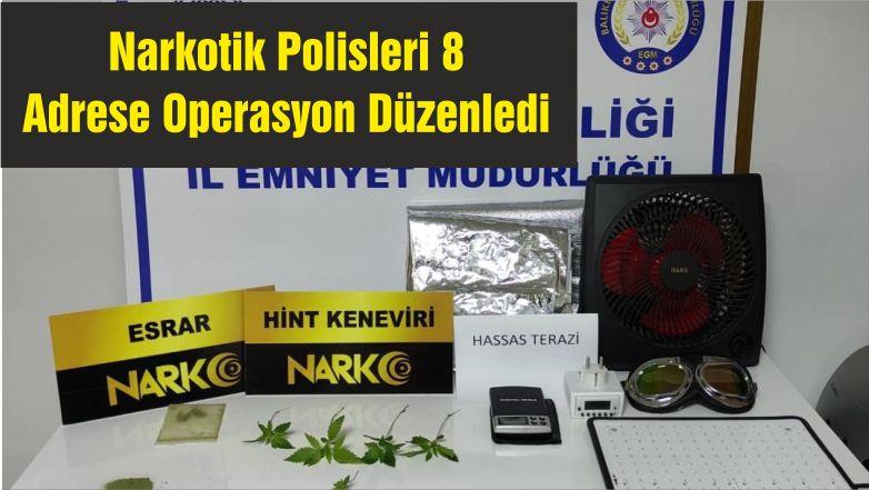 Narkotik Polisleri 8 Adrese Operasyon Düzenledi