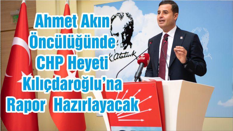 Ahmet Akın Öncülüğünde CHP Heyeti Kılıçdaroğlu'na RaporHazırlayacak