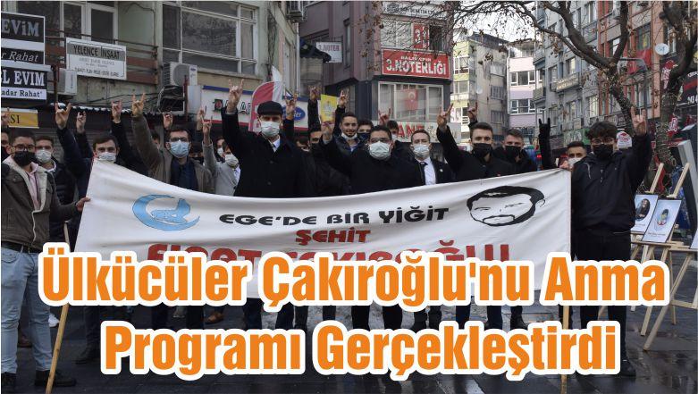 Ülkücüler Çakıroğlu'nu Anma Programı Gerçekleştirdi