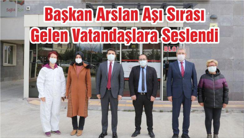 Başkan Arslan Aşı Sırası Gelen Vatandaşlara Seslendi