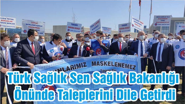 Türk Sağlık Sen Sağlık Bakanlığı Önünde Taleplerini Dile Getirdi