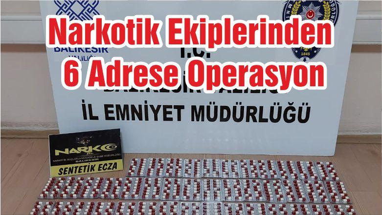 Narkotik Ekiplerinden Balıkesir'de 6 Adrese Operasyon