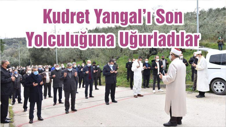 Kudret Yangal'ı Son Yolculuğuna Uğurladılar