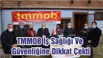 TMMOB İş Sağlığı Ve Güvenliğine Dikkat Çekti