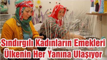 Sındırgılı Kadınların Emekleri Ülkenin Her Yanına Ulaşıyor