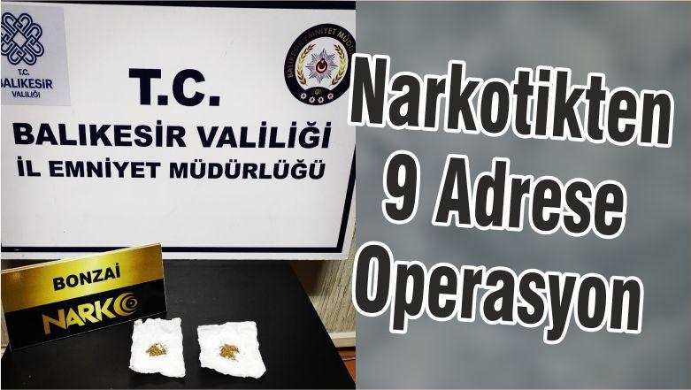 Narkotikten 9 Adrese Operasyon
