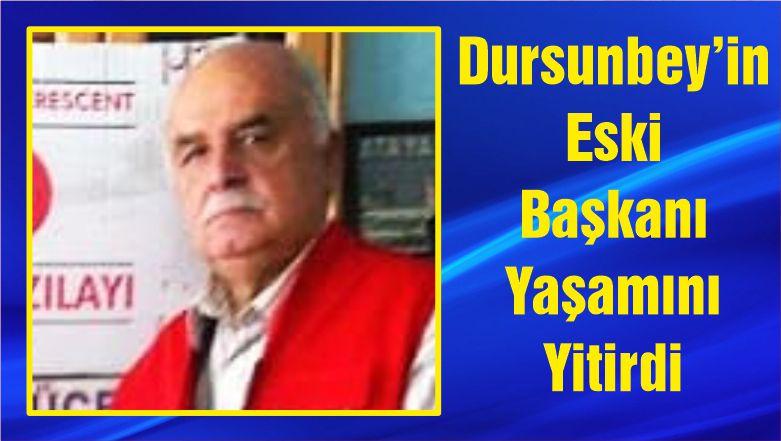 Dursunbey'in Eski Başkanı Yaşamını Yitirdi