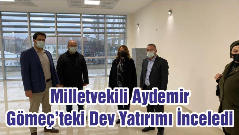 Milletvekili Aydemir Gömeç'teki Dev Yatırımı İnceledi