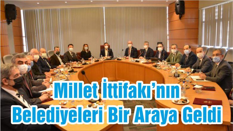 Millet İttifakı'nın Belediyeleri Bir Araya Geldi