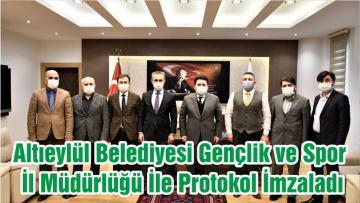 Altıeylül Belediyesi Gençlik ve Spor İl Müdürlüğü İle Protokol İmzaladı