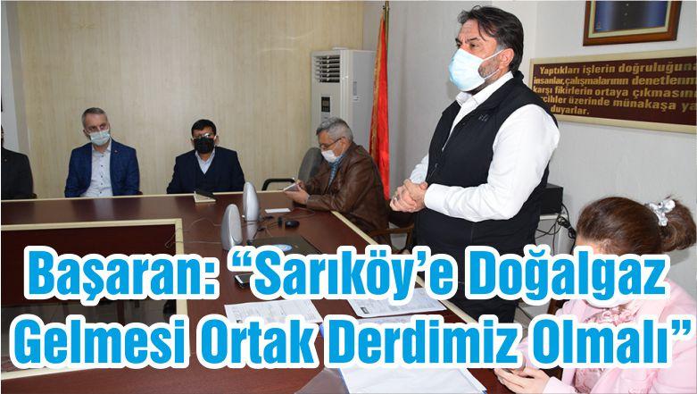 """Başaran: """"Sarıköy'e Doğalgaz Gelmesi Ortak Derdimiz Olmalı"""""""