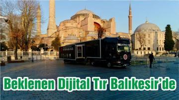Beklenen Dijital Tır Balıkesir'de