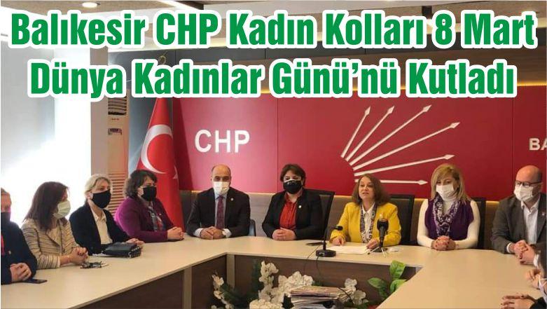 Balıkesir CHP Kadın Kolları 8 Mart Dünya Kadınlar Günü'nü Kutladı