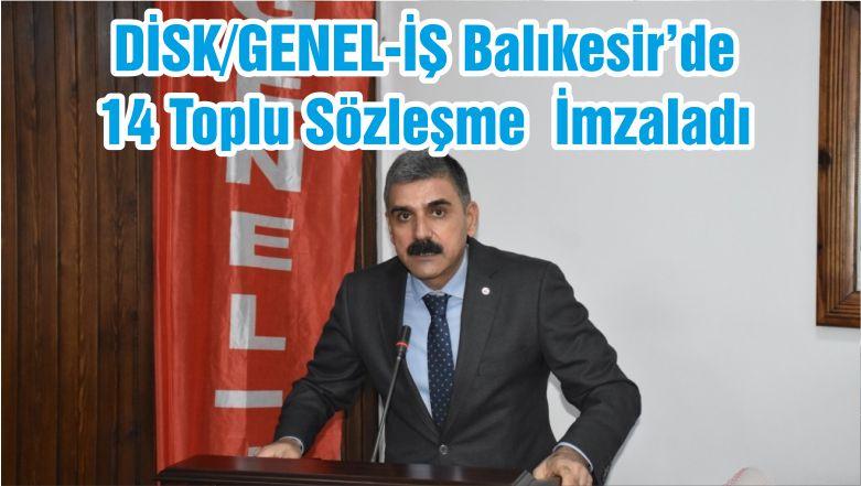 DİSK/GENEL-İŞ Balıkesir'de 14 Toplu Sözleşmeİmzaladı