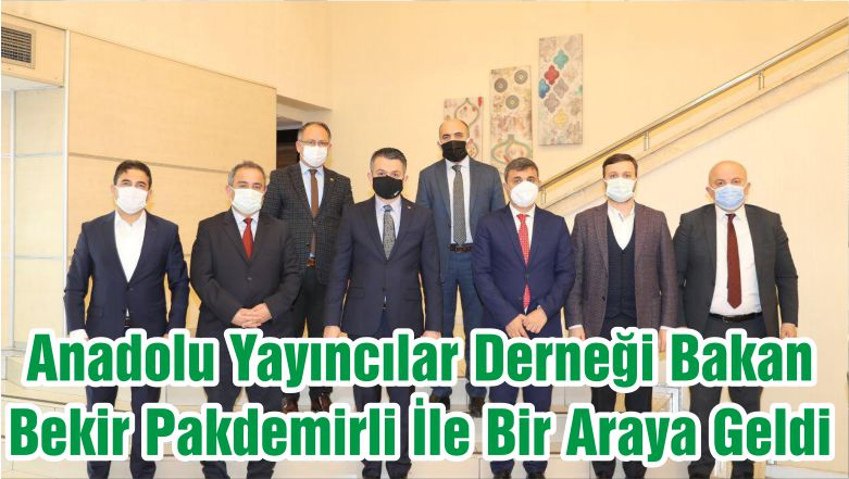 Anadolu Yayıncılar Derneği Bakan Bekir Pakdemirli İle Bir Araya Geldi
