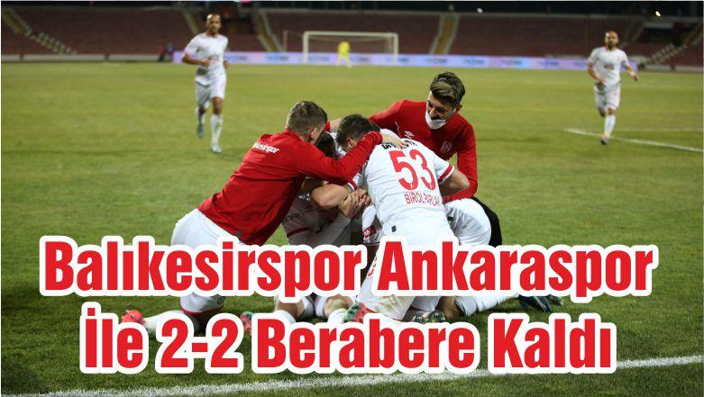 Balıkesirspor Ankaraspor İle 2-2 Berabere Kaldı