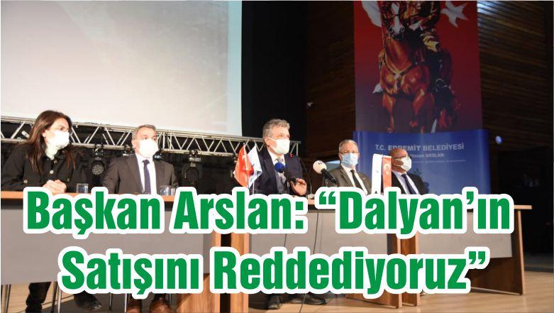 """Başkan Arslan: """"Dalyan'ın Satışını Reddediyoruz"""""""
