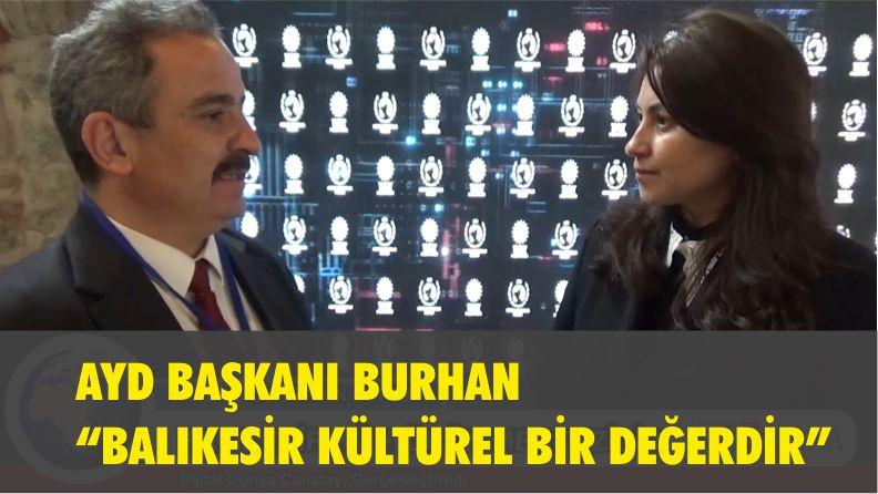 """AYD Başkanı Burhan """"Balıkesir Kültürel Bir Değerdir"""""""