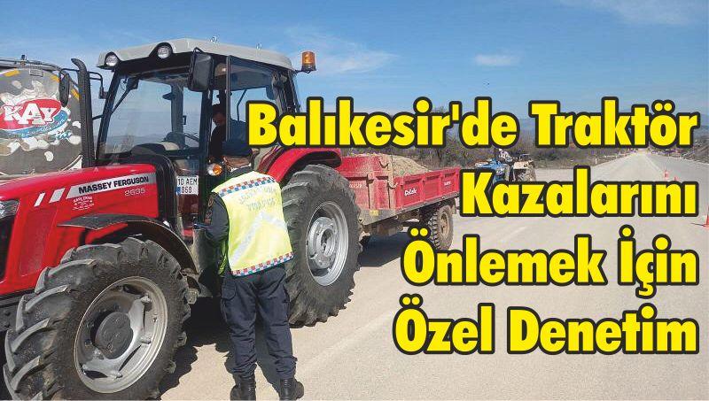 Balıkesir'de Traktör Kazalarını Önlemek İçin Özel Denetim