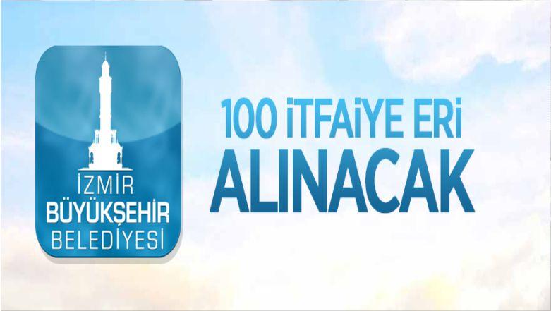 İzmir Büyükşehir Belediye Başkanlığı 100 İtfaiye Eri Alacak