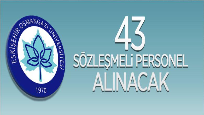 Eskişehir Osmangazi Üniversitesi 43 Sözleşmeli Personel Alacak