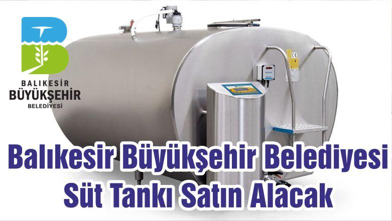 Balıkesir Büyükşehir Belediyesi Süt Tankı Satın Alacak