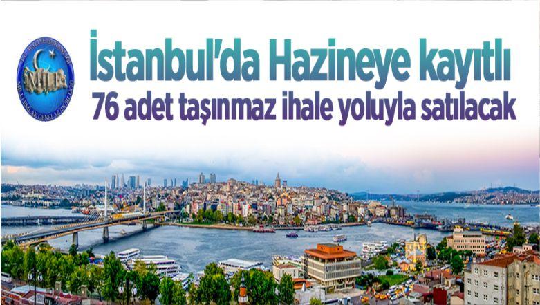 İstanbul'da Hazineye Kayıtlı 76 Adet Taşınmaz İhale Yoluyla Satılacak