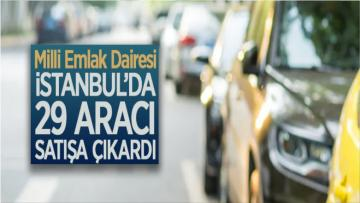 Milli Emlak Dairesi Başkanlığı İstanbul'da 29 Aracı İhale İle Satıyor